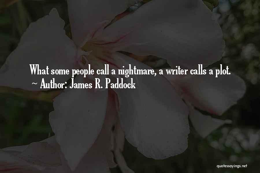 James R. Paddock Quotes 1226932