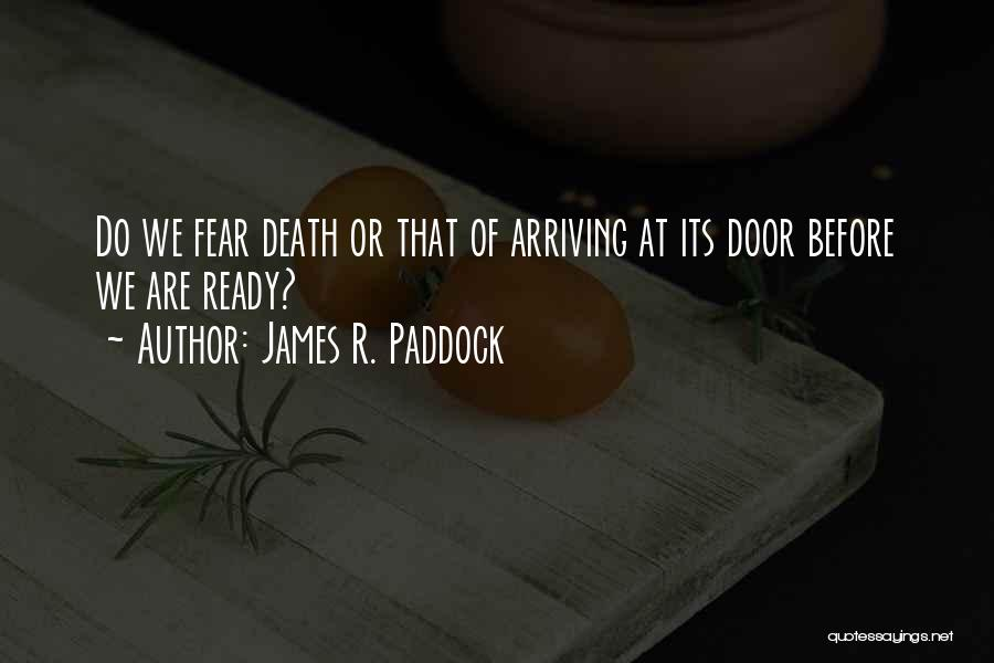 James R. Paddock Quotes 1470470