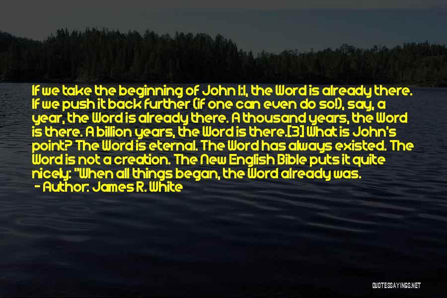 James R. White Quotes 1043706