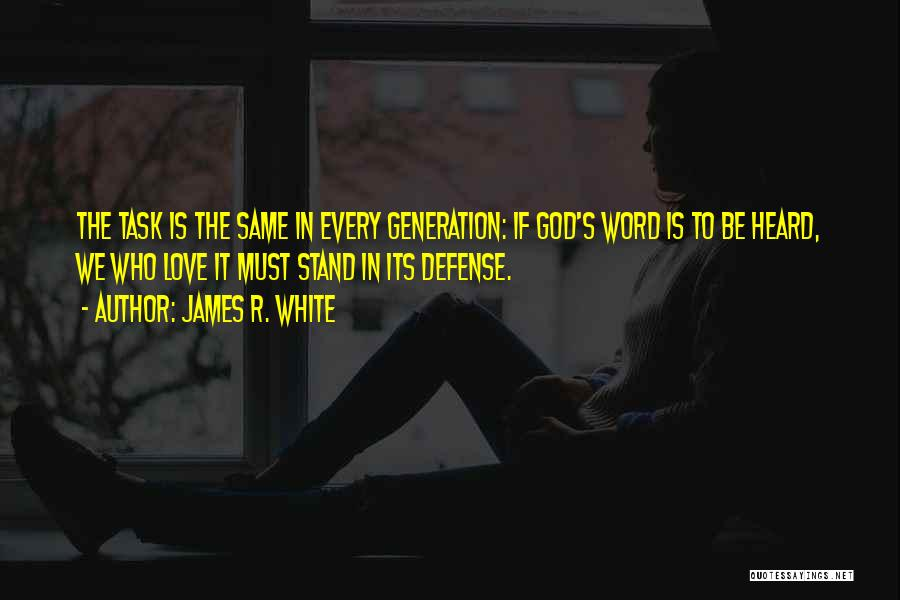 James R. White Quotes 1199640
