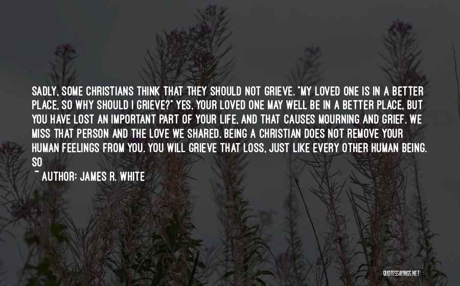James R. White Quotes 1567797