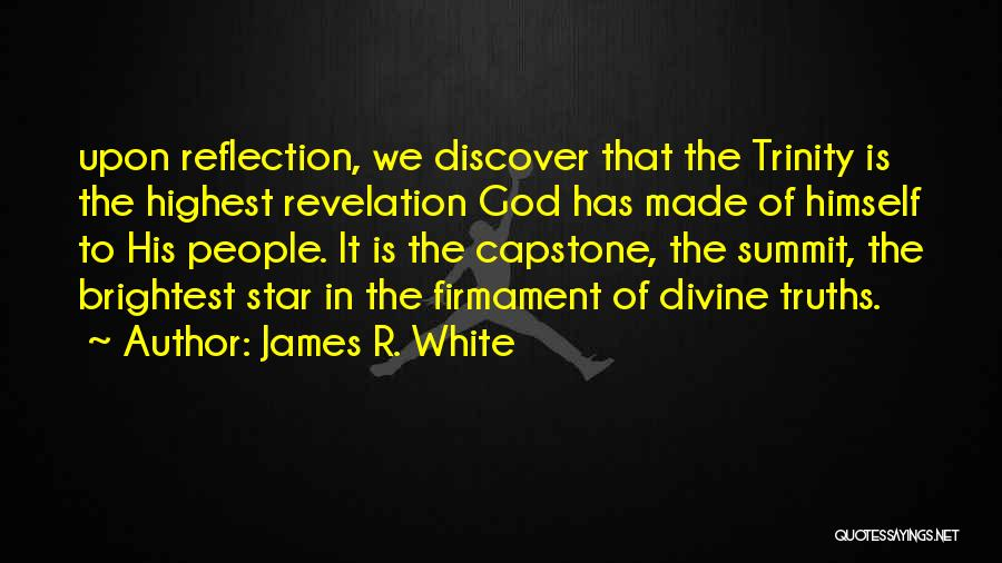 James R. White Quotes 1693910