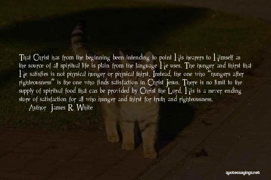 James R. White Quotes 1706261