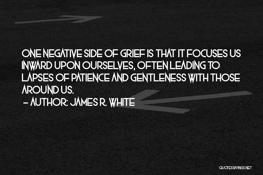 James R. White Quotes 389669