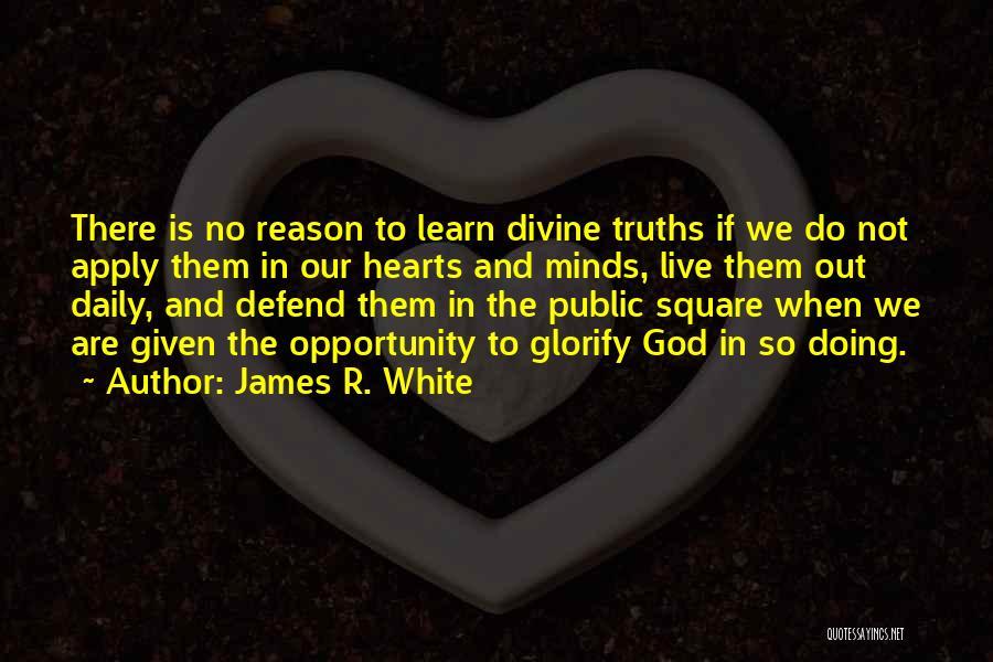 James R. White Quotes 438600