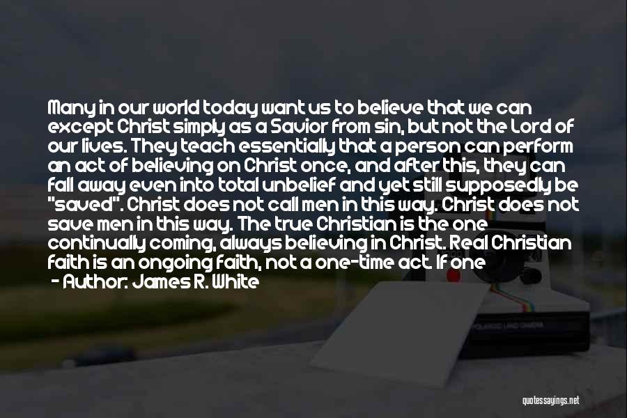 James R. White Quotes 634811