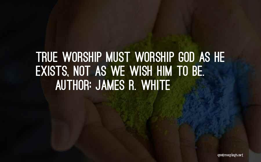 James R. White Quotes 74831