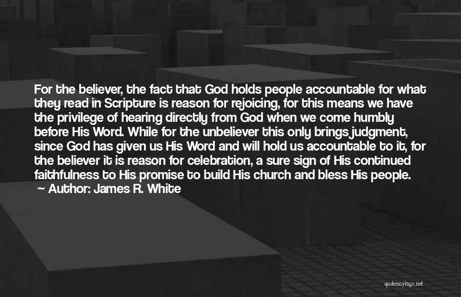 James R. White Quotes 775481