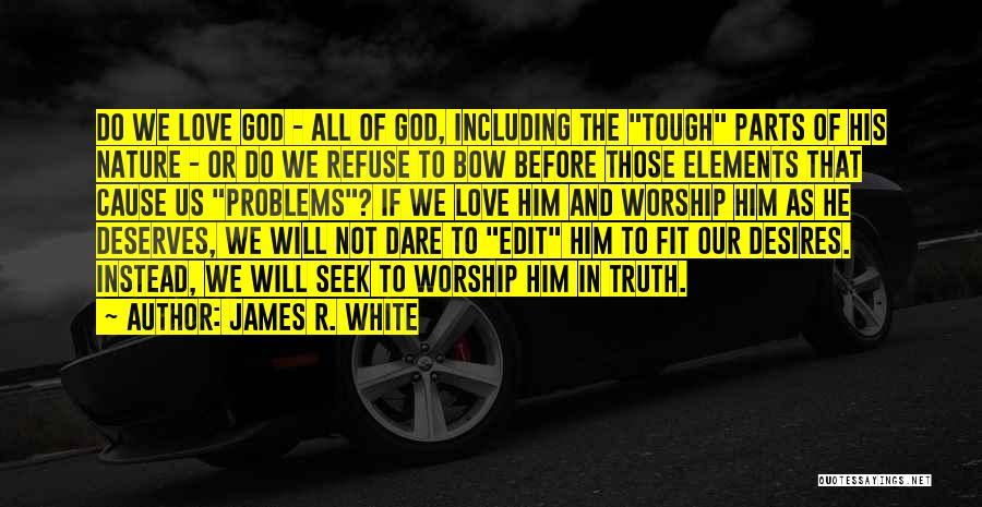 James R. White Quotes 917064