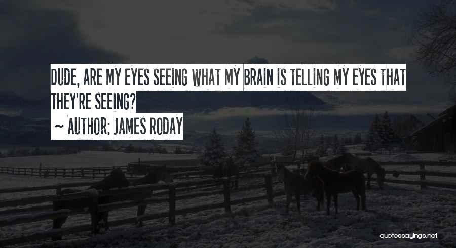 James Roday Quotes 183855