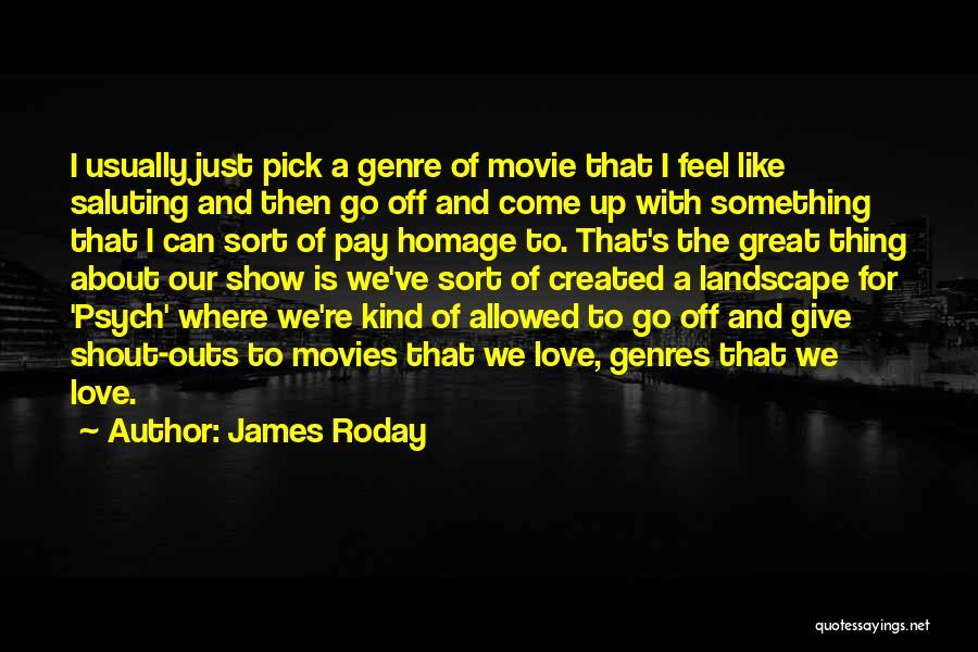 James Roday Quotes 1885816