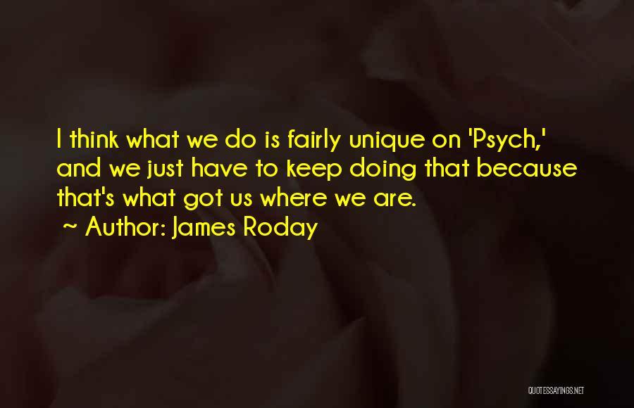 James Roday Quotes 2134302