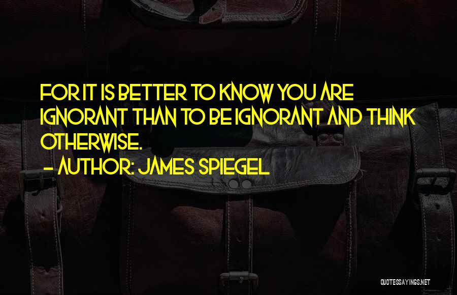 James Spiegel Quotes 550921