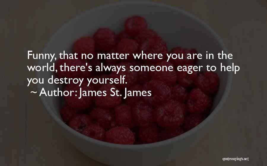 James St. James Quotes 1202034