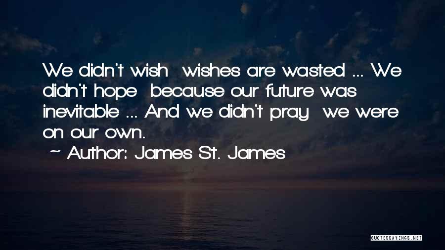 James St. James Quotes 1233086