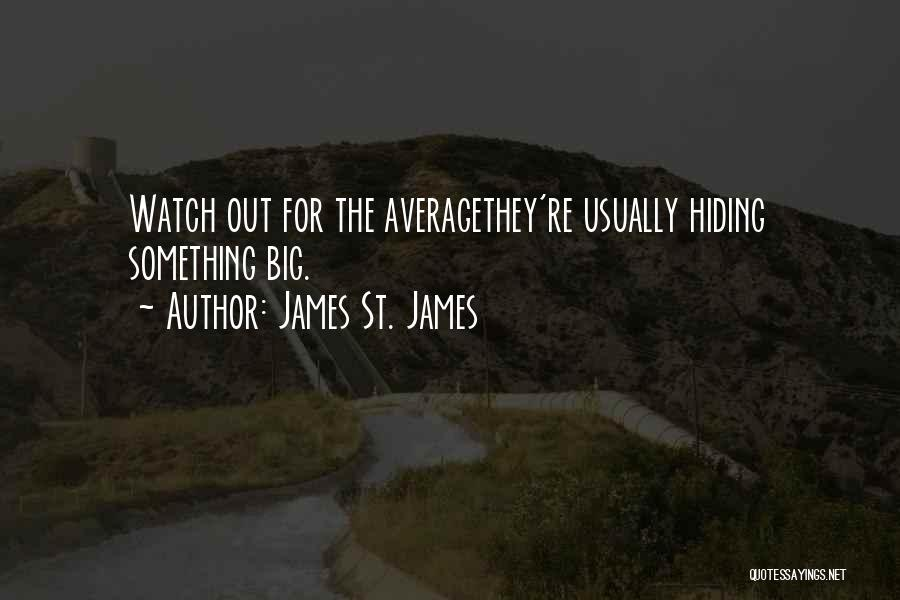 James St. James Quotes 1644510