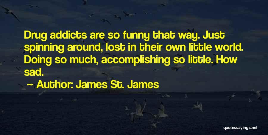 James St. James Quotes 1744033