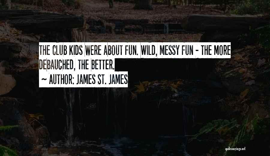James St. James Quotes 1818284