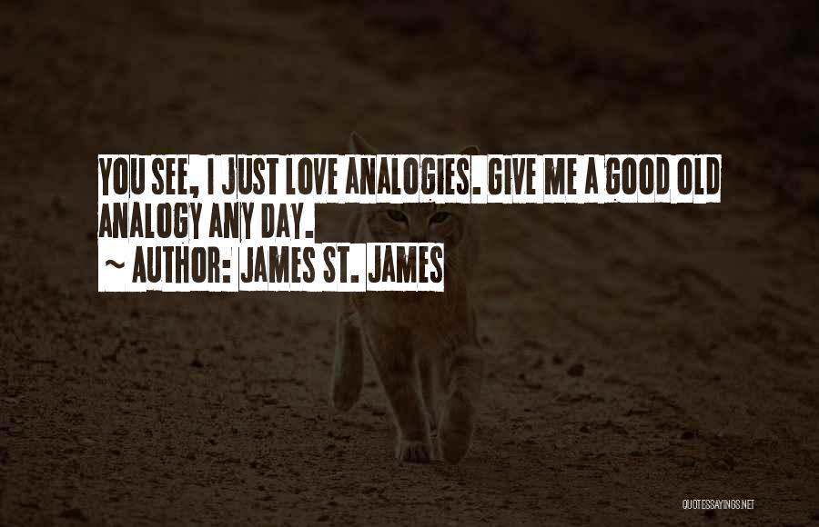 James St. James Quotes 1956770