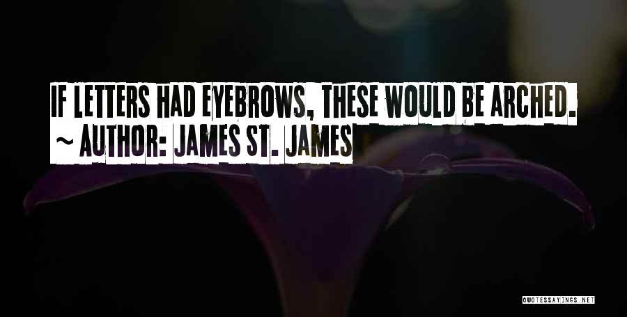 James St. James Quotes 345512