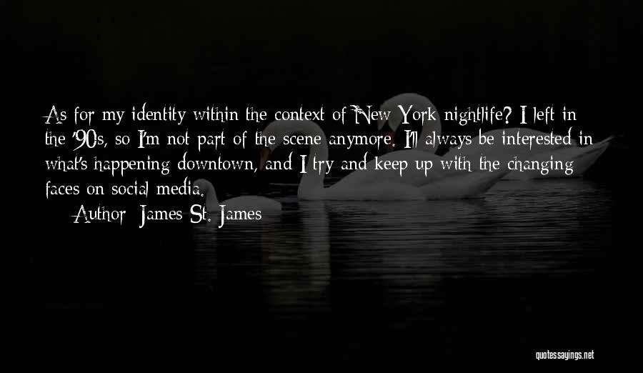 James St. James Quotes 94404