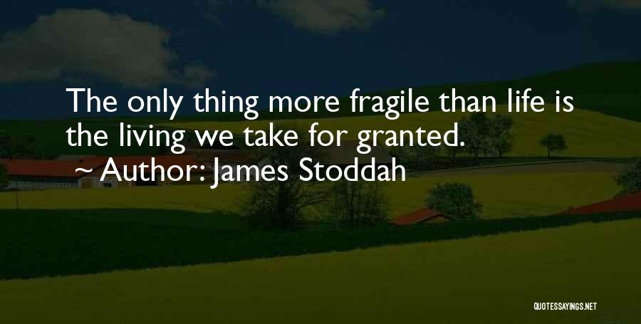 James Stoddah Quotes 1444507