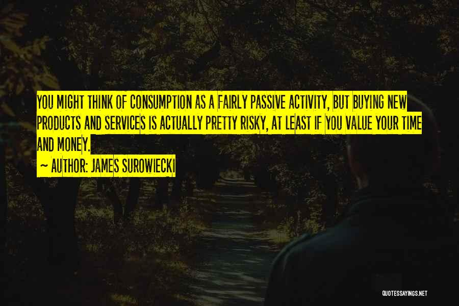 James Surowiecki Quotes 1422712