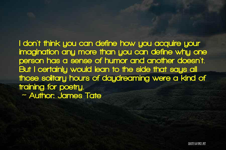 James Tate Quotes 1008513