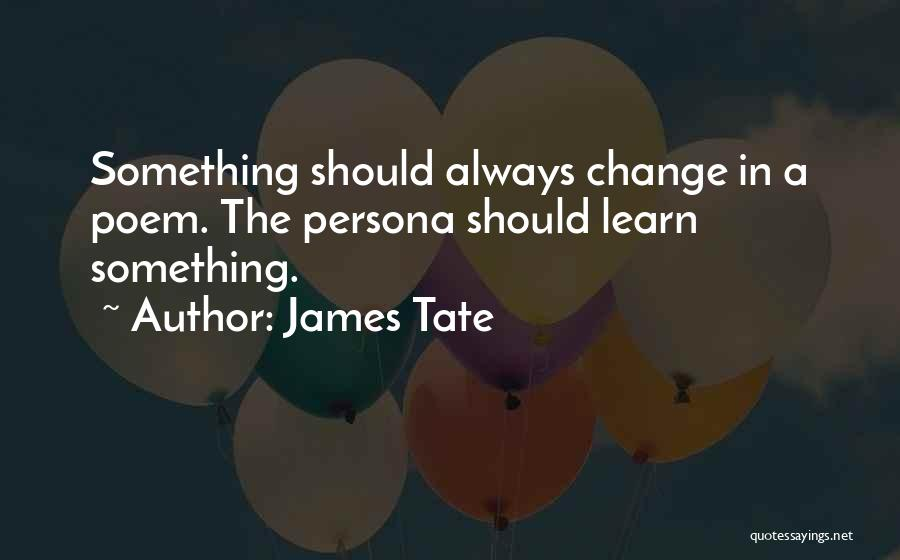 James Tate Quotes 617778