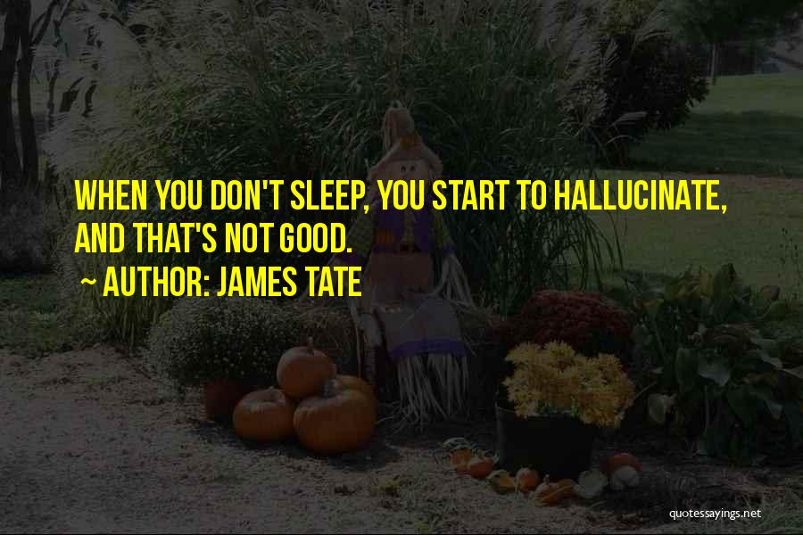 James Tate Quotes 678585