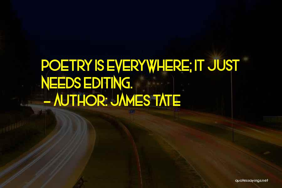 James Tate Quotes 94215