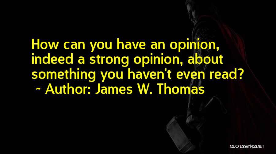 James W. Thomas Quotes 2108881