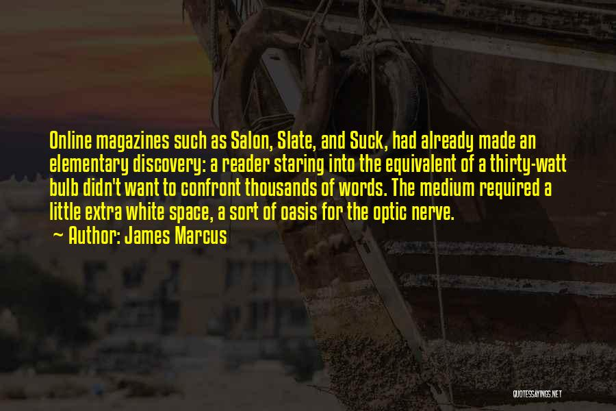 James Watt Quotes By James Marcus