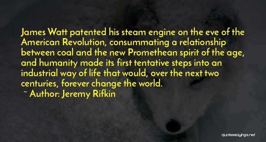 James Watt Quotes By Jeremy Rifkin