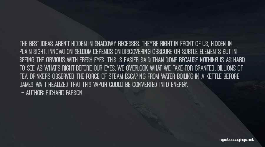James Watt Quotes By Richard Farson