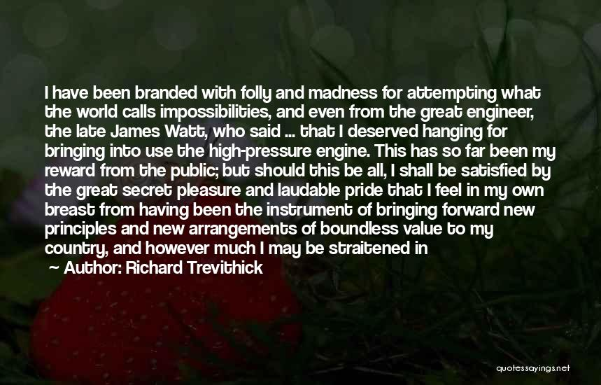 James Watt Quotes By Richard Trevithick