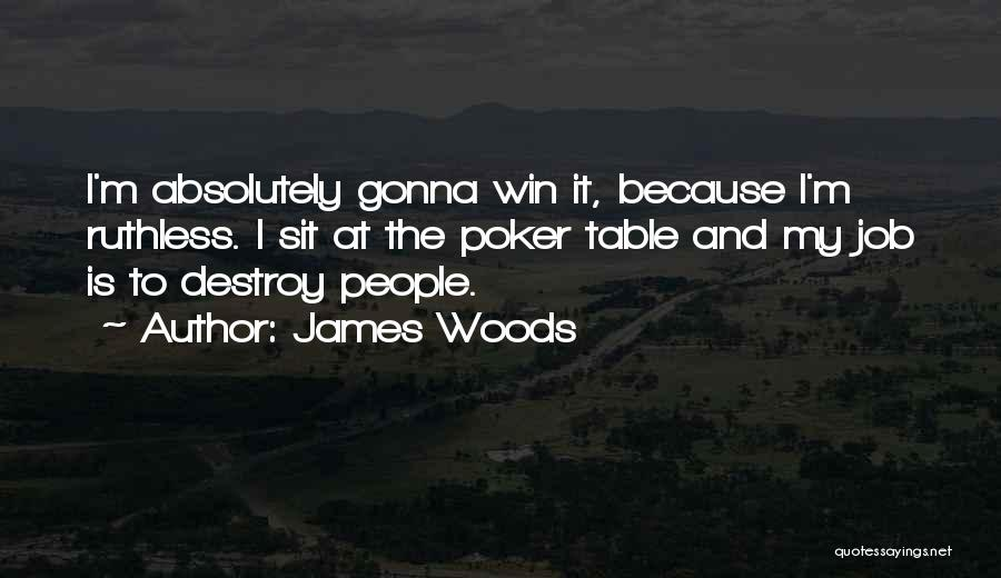 James Woods Quotes 1083792