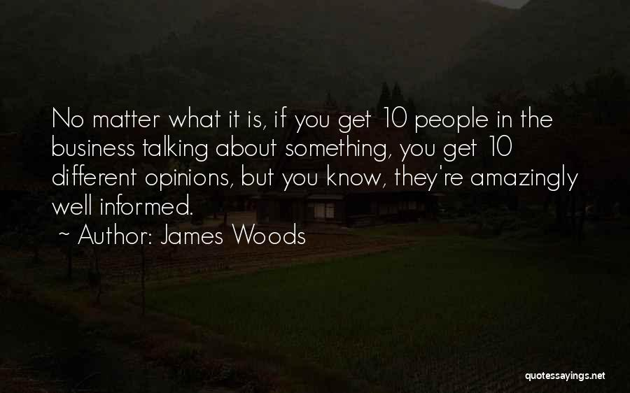 James Woods Quotes 1155946