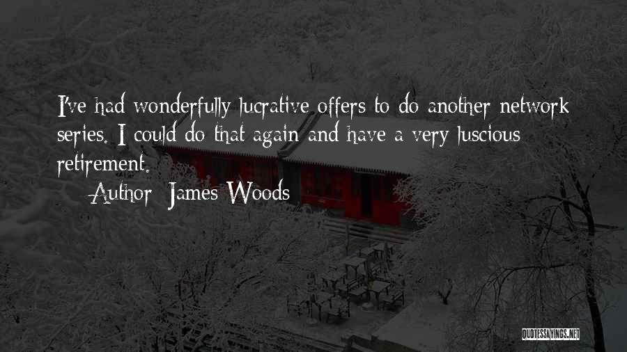 James Woods Quotes 168774