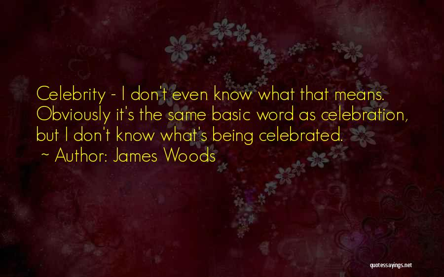 James Woods Quotes 1893879