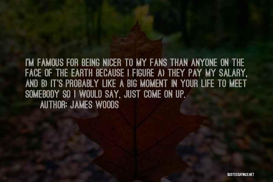 James Woods Quotes 1937964