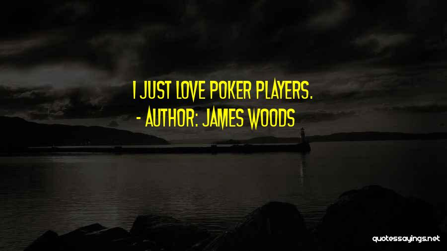 James Woods Quotes 2061583