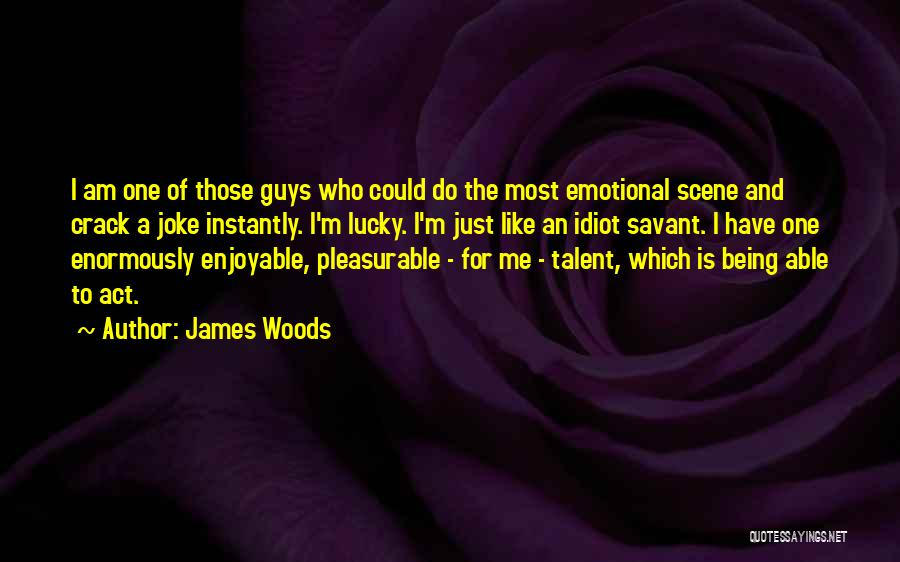 James Woods Quotes 269427