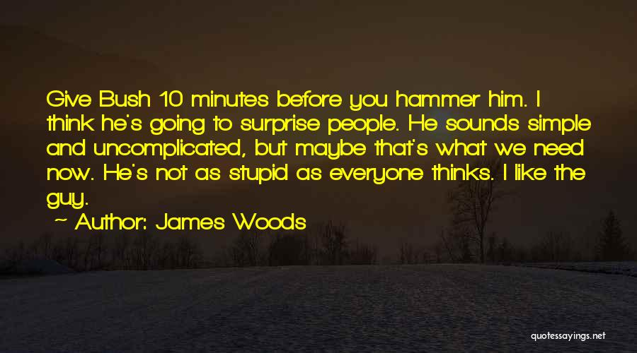 James Woods Quotes 340849