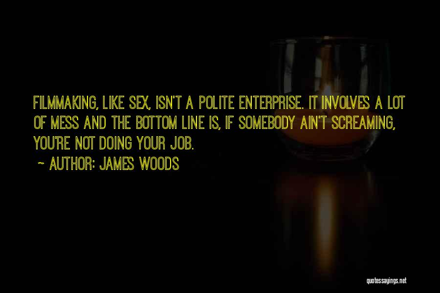 James Woods Quotes 675653