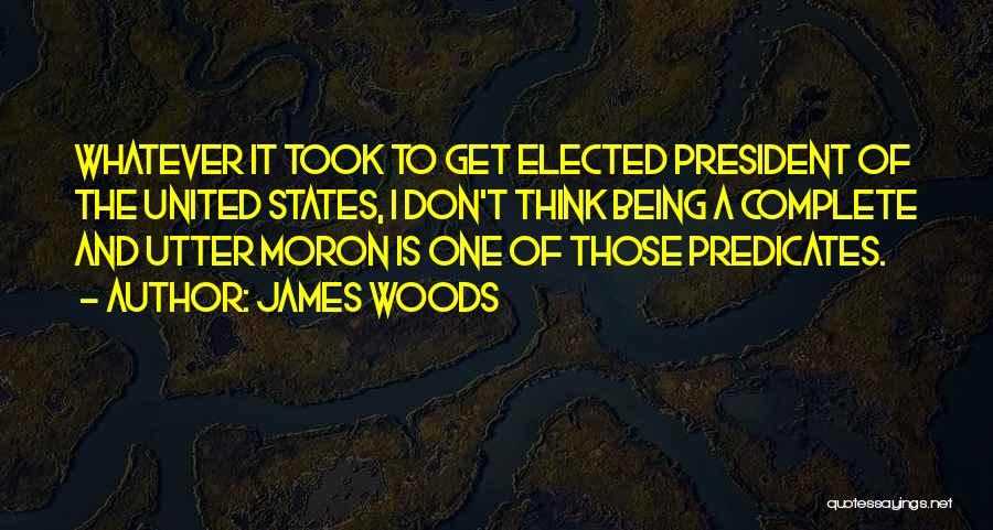 James Woods Quotes 848379