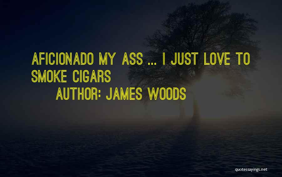James Woods Quotes 925625