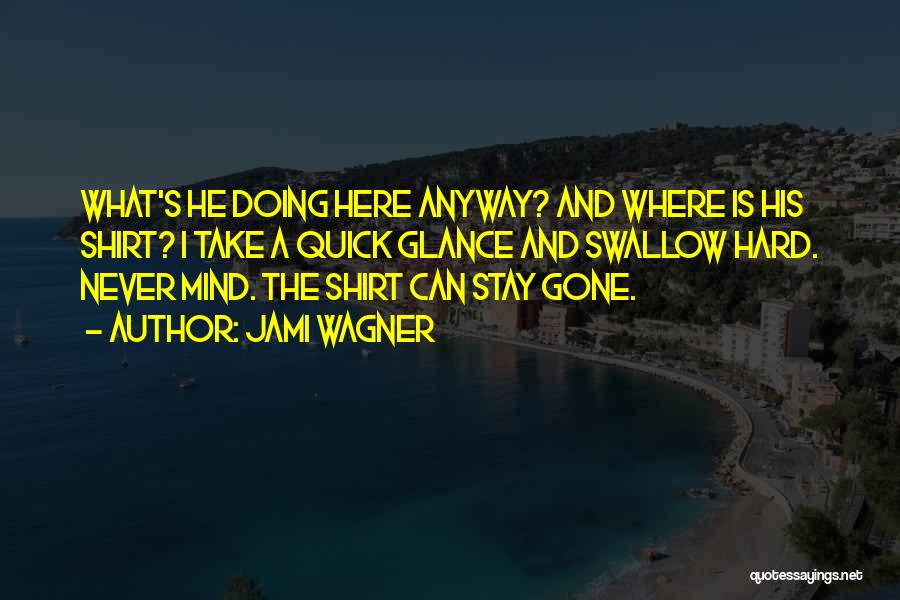 Jami Wagner Quotes 732450