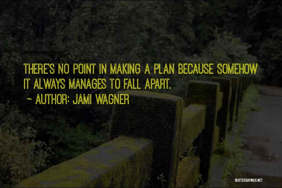 Jami Wagner Quotes 900384