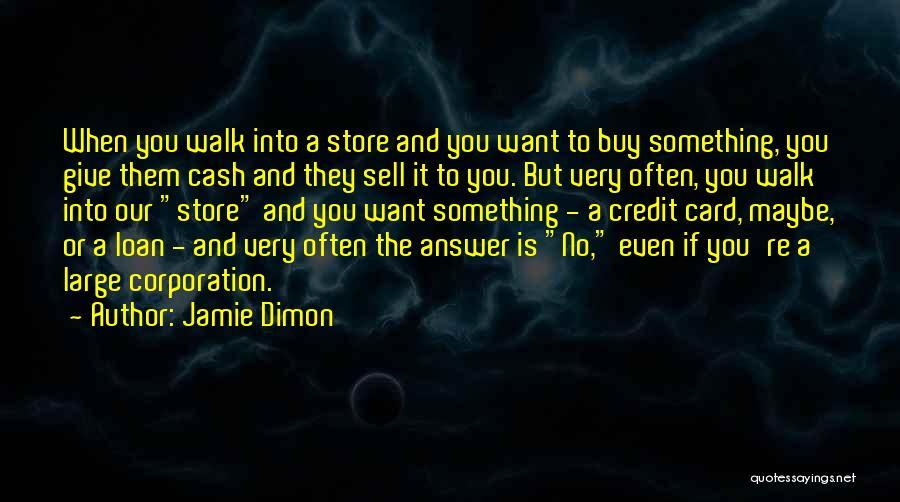 Jamie Dimon Quotes 1439310